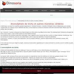 Anencéphale de Vichy et autres monstres célèbres. Dinosoria