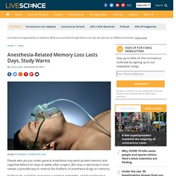 Anesthesia-Related Memory Loss Lasts Days, Study Warns