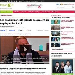 18/09/12 Pts anesthésiants expliq EMI? Dr JP Postel Magazine de la santé SITE FR5
