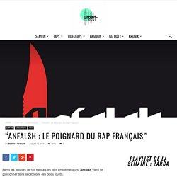 """""""Anfalsh : Le Poignard du Rap Français"""""""