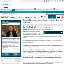 Angel Broking launches trade in 1 hour service