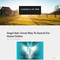 Angel Ads: Great Way To Search For Home Online