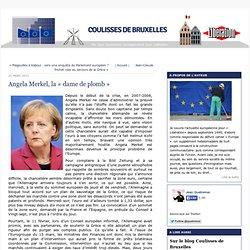 Angela Merkel, la « dame de plomb »