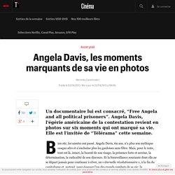 Angela Davis, les moments marquants de sa vie en photos - Cinéma