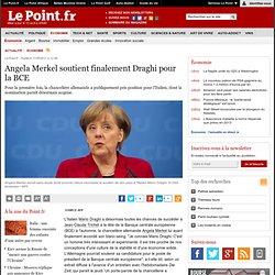 Angela Merkel soutient finalement Draghi pour la BCE