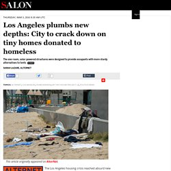 Los Angeles plumbs new depths: City to crack down on tiny homes donated to homeless