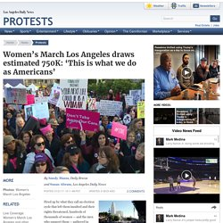 Women's March Los Angeles draws estimated 750K: 'This is what we do as Americans'