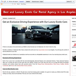 Best and Luxury Exotic Car Rental Agency in Los Angeles: Get an Exclusive Driving Experience with Our Luxury Exotic Cars