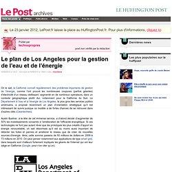 Le plan de Los Angeles pour la gestion de l'eau et de l'énergie - technopropres sur LePost.fr (13:03)