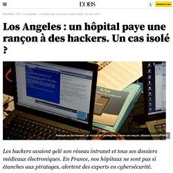 Los Angeles : un hôpital paye une rançon à des hackers. Un cas isolé ? - 23 février 2016