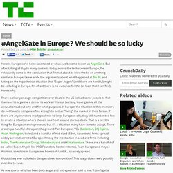 #AngelGate in Europe? We should be so lucky