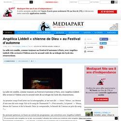 Angélica Liddell « chienne de Dieu » au Festival d'automne