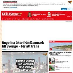 Angelina åker från Danmark till Sverige – för att träna