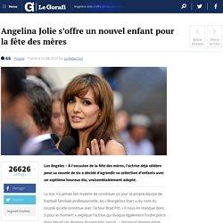 Angelina Jolie s'offre un nouvel enfant pour la fête des mères