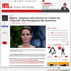 """Nigeria : Angelina Jolie dénonce la """"culture de l'impunité"""" des kidnappeurs des lycéennes"""