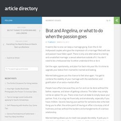 Brat and Angelina, or what to do when the passion goes – article directory