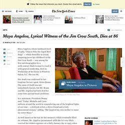 Maya Angelou, Lyrical Witness of the Jim Crow South, Dies at 86