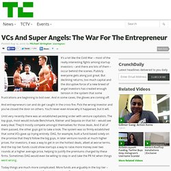 VCs And Super Angels: The War For The Entrepreneur