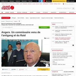 Angers. Un commissaire venu de l'antigang et du Raid