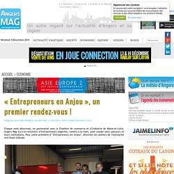 Angers. « Entrepreneurs en Anjou », un premier rendez-vous !