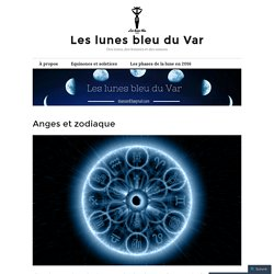 Anges et zodiaque – Les lunes bleu du Var