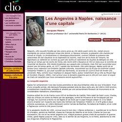 Jacques Heers, Les Angevins à Naples, naissance d'une capitale