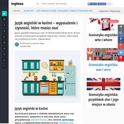 Język angielski w kuchni - przydatne zwroty i słownictwo - Ingless.pl
