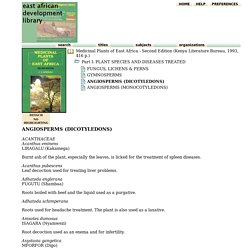 Medicinal Plants of East Africa - Second Edition (Kenya Literature Bureau, 1993, 416 p.): Part I: PLANT SPECIES AND DISEASES TREATED: ANGIOSPERMS (DICOTYLEDONS)