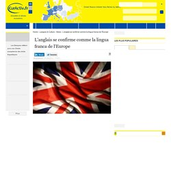 L'anglais se confirme comme la lingua franca de l'Europe