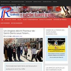 Un Anglais décrit l'horreur de Saint-Denis sous l'islam...