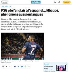 PSG : de l'anglais à l'espagnol… Mbappé, phénomène aussi en langues
