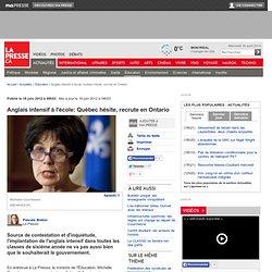 Anglais intensif à l'école: Québec hésite, recrute en Ontario