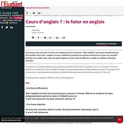 Cours d'anglais 7 : le futur en anglais - Letudiant.fr - L'Etudiant