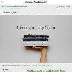 Lire en anglais · Quel livre choisir ? Comment lire en anglais ?