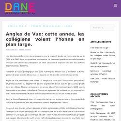 Angles de Vue: cette année, les collégiens voient l'Yonne en plan large.