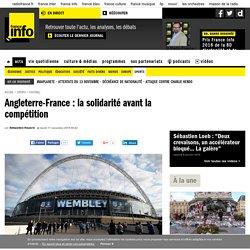 Angleterre-France : la solidarité avant la compétition