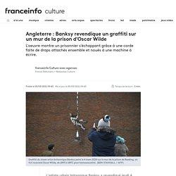 Angleterre : Banksy revendique un graffiti sur un mur de la prison d'Oscar Wilde