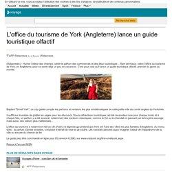 L'office du tourisme de York (Angleterre) lance un guide touristique olfactif