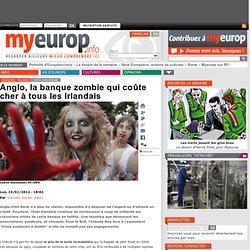 Anglo, la banque zombie qui coûte cher à tous les Irlandais