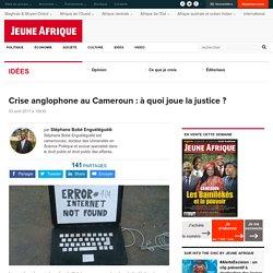 Crise anglophone au Cameroun : à quoi joue la justice ?