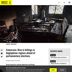 Cameroon: Rise in killings in Anglophone regions ahead of parliamentary elect...