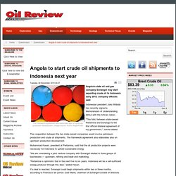 Angola to start crude oil shipments to Indonesia next year