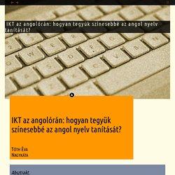 IKT az angolórán: hogyan tegyük színesebbé az angol nyelv tanítását?