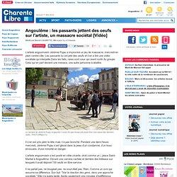 Angoulême: les passants jettent des oeufs sur l'artiste, un massacre sociétal [Vidéo]