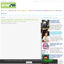 Angoulême 2019 : Frank Miller, le Wonder Boy des comics, reçoit un (...)