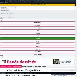 Le festival de BD d'Angoulême accusé de sexisme après une sélection 100% masculine