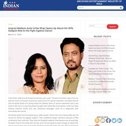 Angrezi Medium Actor Irrfan Khan Opens Up About His Wife Sutapa's Role In His Fight Against Cancer