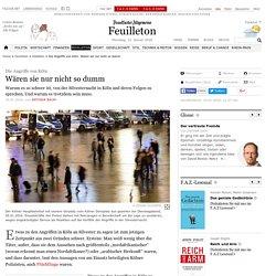 Die Angriffe von Köln: Wären sie nur nicht so dumm