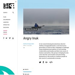 Angry Inuk by Alethea Arnaquq-Baril
