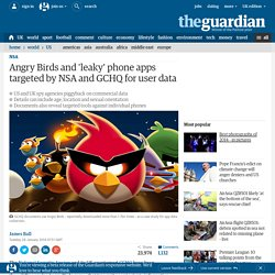 Angry Birds and 'leaky' phone apps targeted by NSA and GCHQ for user data